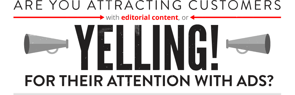 Are you attracting customers with editorial content?