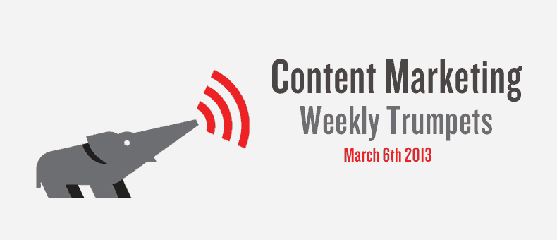 Content Marketing Weekly Trumpets March 6th