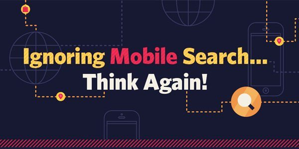 Ignoring Mobile Search...Think Again!