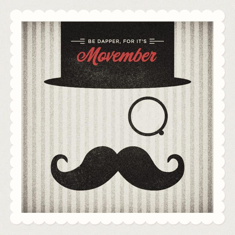 Be Dapper, For It's Movember